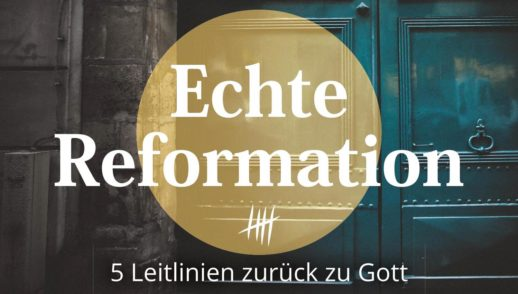 Echte Reformation Teil 4 - Gnade allein