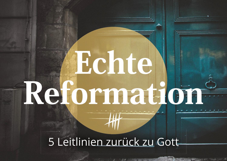 Echte Reformation Teil 1 - Sola Scriptura