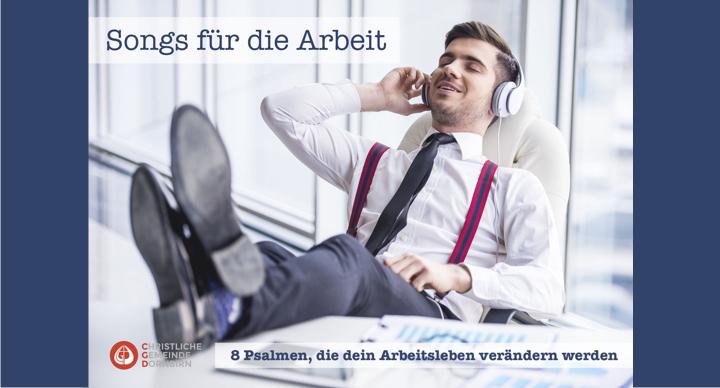Songs für die Arbeit (Psalm 46)