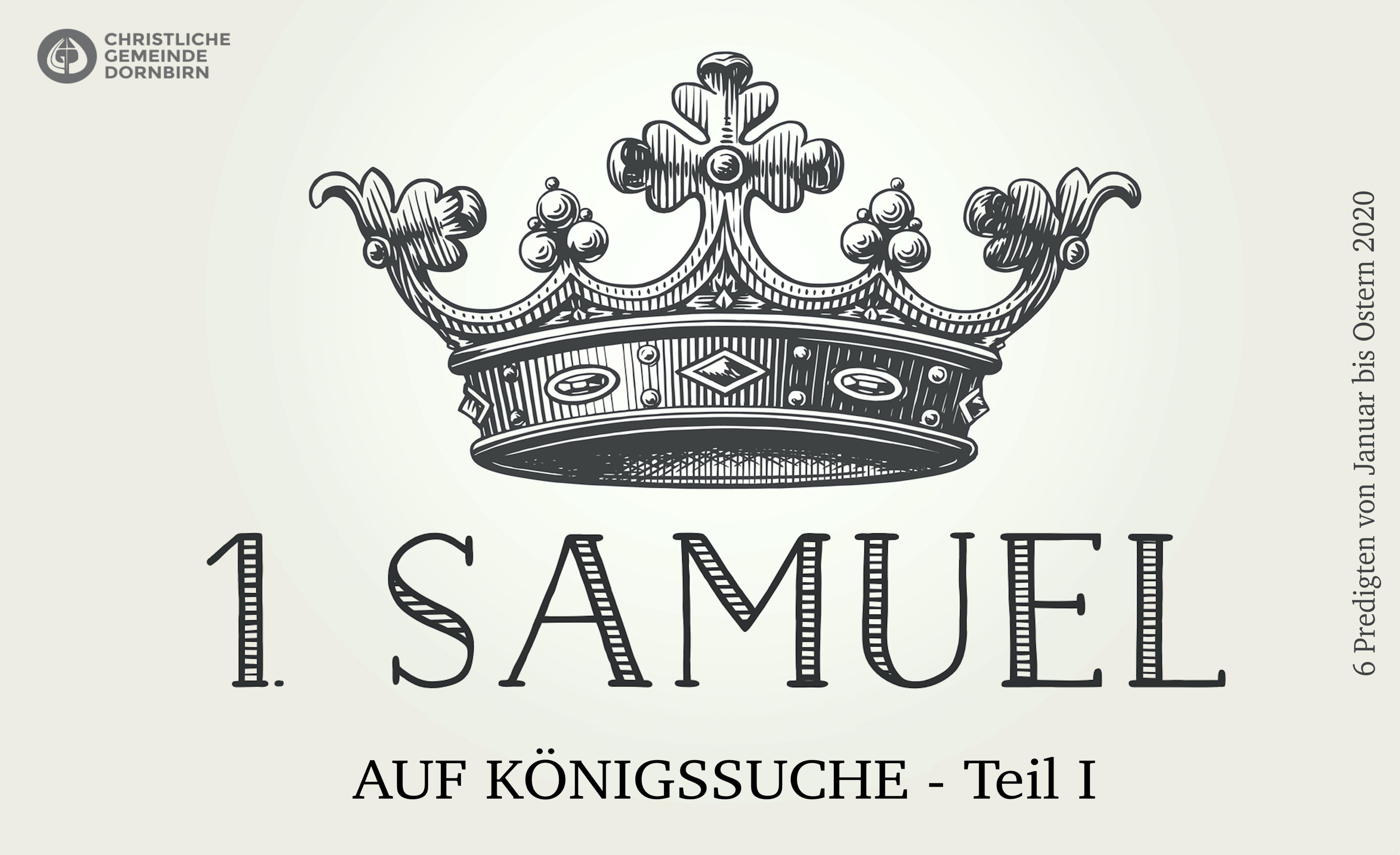 Auf Königssuche (1. Samuel 9-12)